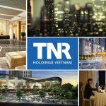 Những điều cần biết về TNR Holdings – chủ đầu tư dự án Goldsilk Residence