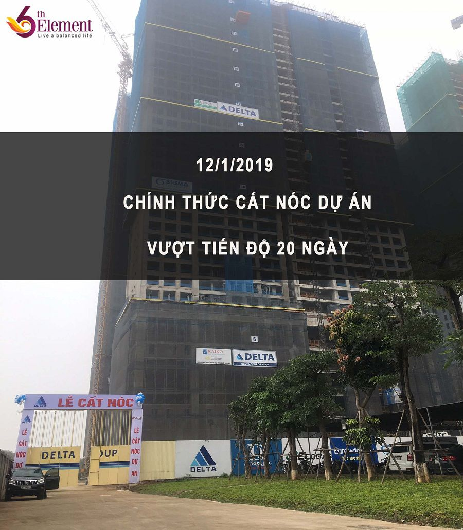 TIEN DO THANG 1 2019 DU AN 6TH ELEMENT CHINH THUC CAT NOC
