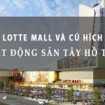 """Lotte Mall Hà Nội khởi động tạo """"cú hích"""" thị trường bất động sản Tây Hồ Tây"""