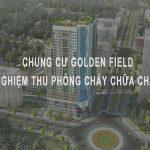 Golden Field: Đã nghiệm thu PCCC và hoàn thiện sổ đỏ cho cư dân